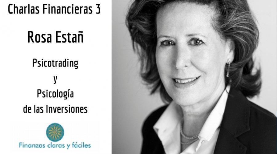 #Charlas Financieras 3. Hablamos de Psicotrading y de Psicología de las Inversiones con Rosa Estañ Homs.