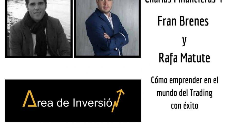 # Charlas Financieras 4.- Hablamos de Trading con Fran Brenes y Rafa Matute