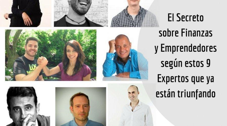 El Secreto sobre Finanzas y Emprendedores según estos 9 Expertos que ya están triunfando