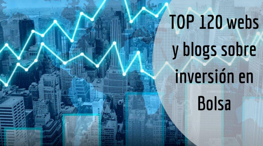 TOP 120 webs y blogs sobre inversión en Bolsa